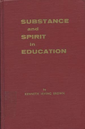 SUBSTANCE AND SPIRIT IN EDUCATION