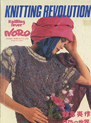 KNITTING REVOLUTION : Knitting Fever Noro (Tri-lingual Text)