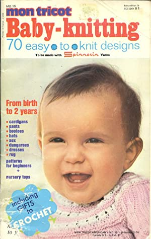 MON TRICOT : BABY-KNITTING : 70 Easy: Chevassus, Paulette (Editor);