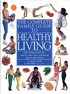 The THE COMPLETE FAMILY GUIDE TO HEALTHY LIVING : A Dorling Kindersley Book