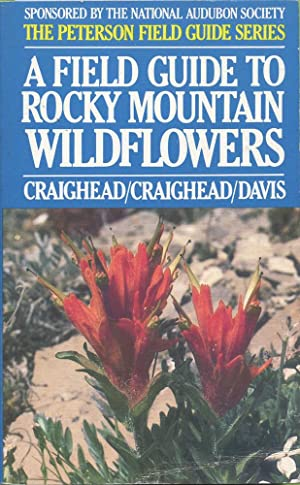 A FIELD GUIDE TO ROCKY MOUNTAIN WILDFLOWERS: Craighead, John J.;