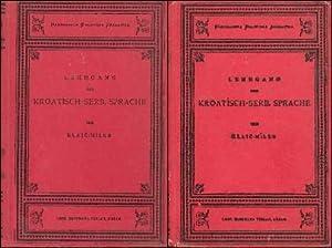 LEHRGANG DER KROATISCH-SERB. SPRACHE : 2 Volume Set : Praktischer Lehrgang; Schlussel: Klaic, Franz...