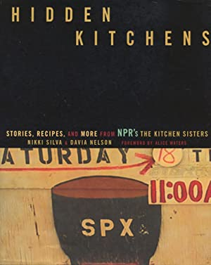 HIDDEN KITCHENS : Stories, Recipes & More from NPR's the Kitchen Sisters
