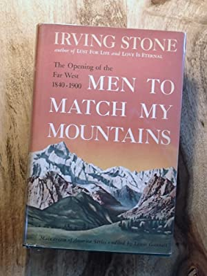 MEN TO MATCH MY MOUNTAINS : The: Stone, Irving; (Lewis