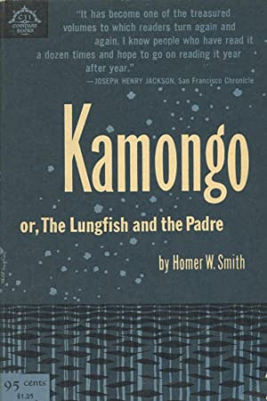 KAMONGO, or, THE LUNGFISH AND THE PADRE: Smith, Homer W.