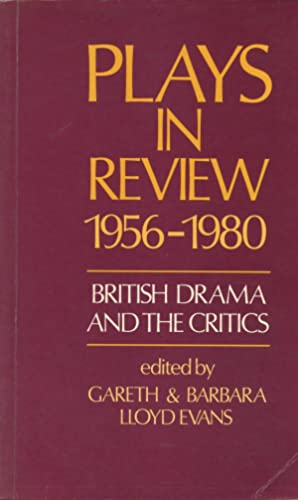 PLAYS IN REVIEW, 1956-1980 : British Drama and the Critics