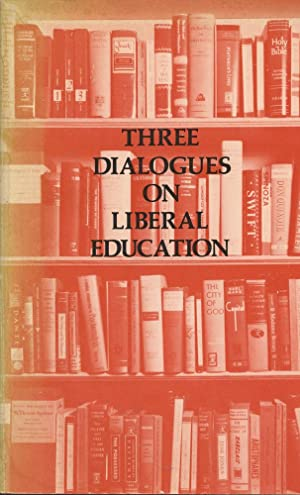 THREE DIALOGUES ON LIBERAL EDUCATION