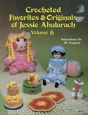 CROCHETED FAVORITES & ORIGINALS OF JESSIE ABULARACH: Abularach, Jessie