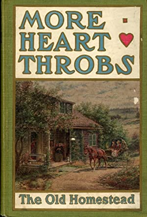 HEART THROBS VOLUME TWO : MORE HEART THROBS : THE OLD HOMESTEAD Contributed by the People in Pros...