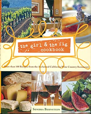 THE GIRL & THE FIG COOKBOOK : More than 100 Recipes from the Acclaimed California Wine Country Re...