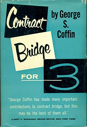 CONTRACT BRIDGE FOR 3 : Rules and Tactics of Trio Bridge