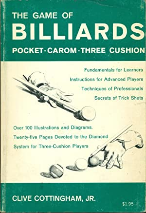 THE GAME OF BILLIARDS : POCKET, CAROM, THREE CUSHION