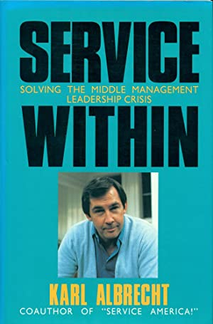 SERVICE WITHIN : Solving the Middle Management Leaderhsip Crisis