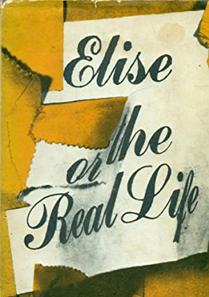 ELISE, or, THE REAL LIFE: Etcherelli, Claire; (Translated from the French By June P. Wilson & ...
