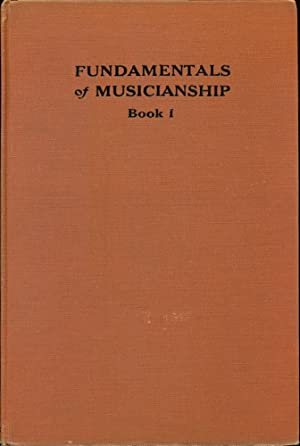 FUNDAMENTALS OF MUSICIANSHIP : Book I: Smith, Melville; Krone, Max T.