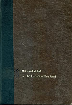 MOTIVE AND METHOD IN THE CANTOS OF EZRA POUND : English Institute Essays, 1953