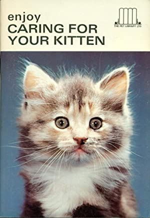 ENJOY CARING FOR YOUR KITTEN : The Pet Library Series #203