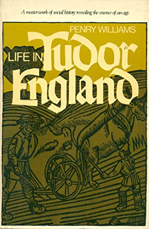 LIFE IN TUDOR ENGLAND : English Life Series)