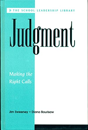JUDGEMENT : MAKING THE RIGHT CALLS (School Leadership Library Series)