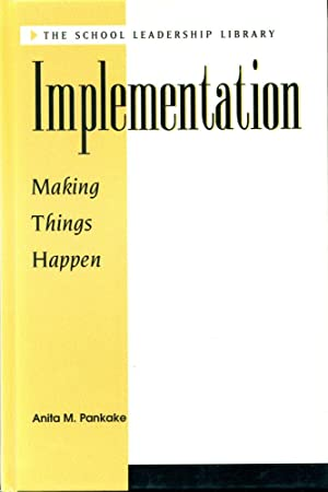 IMPLEMENTATION : MAKING THINGS HAPPEN (School Leadership Library Series)