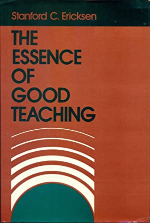 THE ESSENCE OF GOOD TEACHING : Helping Students Learn and Remember What They Learn (Jossey Bass H...