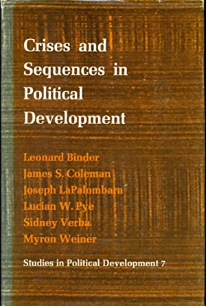 CRISES AND SEQUENCES IN POLITICAL DEVELOPMENT : Studies in Political Development, Volume 7: Binder,...