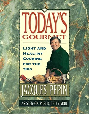 TODAY'S GOURMET : Light and Healthy Cooking for the '90s