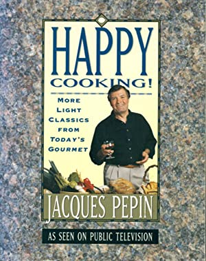 HAPPY COOKING!: More Light Classics from Today's Gourmet As Seen on Public Television