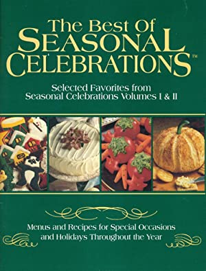 THE BEST OF SEASONAL CELEBRATIONS : Selected Favorite from Seasonal Celebrations Volumes I & II
