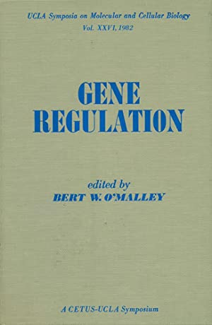GENE REGULATION : Volume XXVI, 1982, UCLA Symposia on Molecular and Cellular Biology