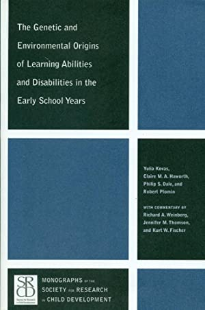 THE GENETIC AND ENVIRONMENTAL ORIGINS OF LEARNING ABILITIES AND DISABILITIES IN THE EARLY SCHOOL ...
