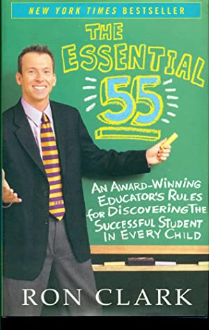 THE ESSENTIAL 55 : An Award-Winning Educator's Rules for Discovering the Successful Student in Ev...