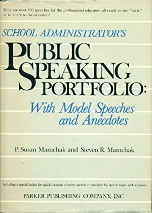 SCHOOL ADMINSTRATOR'S PUBLIC SPEAKING PORTFOLIO : With Model Speeches and Anecdotes