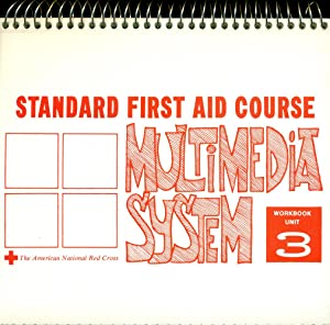 STANDARD FIRST AID COURSE : MULTIMEDIA SYSTEM : Workbook Unit 3