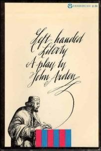 LEFT-HANDED LIBERTY : A Play About Magna: Arden, John
