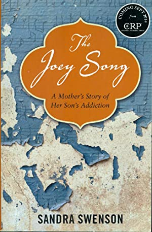 THE JOEY SONG : A Mother's Story of Her Son's Addiction