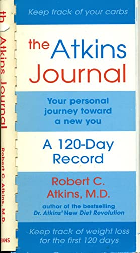 THE ATKINS JOURNAL : Your Personal Journey Toward a New You, A 120-Day Record