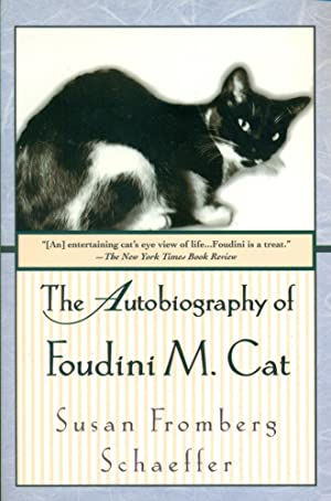 THE AUTOBIOGRAPHY OF FOUDINI M. CAT : Housecat By Himself
