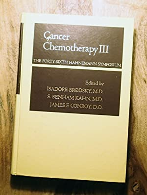 CANCER CHEMOTHERAPY III: The Forty-Sixth Hahnemann Symposium