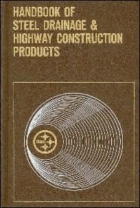 HANDBOOK OF STEEL DRAINAGE & HIGHWAY CONSTRUCTION PROJECTS: Unstated