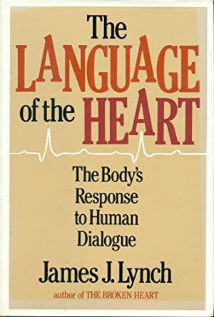 THE LANGUAGE OF THE HEART : The Body's Response to Human Dialogue