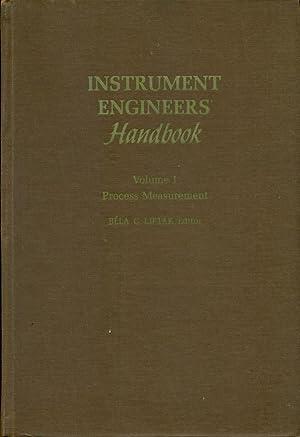 INSTRUMENT ENGINEERS' HANDBOOK : Volume I, Process: Liptak, Bela G.