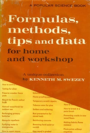 FORMULAS, METHODS, TIPS AND DATA FOR HOME AND WORKSHOP (A Popular Science Book)