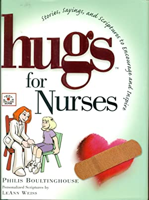 HUGS FOR NURSES : Stories, Sayings and Scriptures to Encourage and Inspire