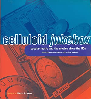 CELLULOID JUKEBOX : Popular Music and the Movies Since the 1950s
