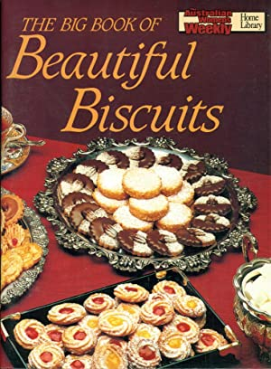 THE BIG BOOK OF BEAUTIFUL BISCUITS : Australian Women's Weekly Home Library