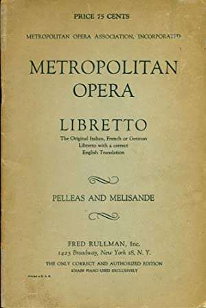 LIBRETTO : PELLEAS AND MELISANDE : Lyric Drama in Five Acts