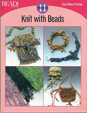 KNIT WITH BEADS: 11 Projects (Easy-Does-It Series): Bead & Button Editiorial Staff