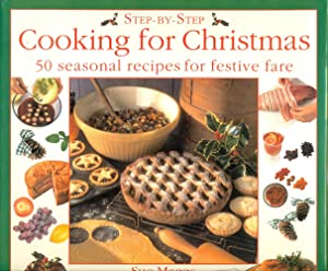 COOKING FOR CHRISTMAS: 50 Seasonal Recipes for Festive Fare: (Step-By-Step Series)