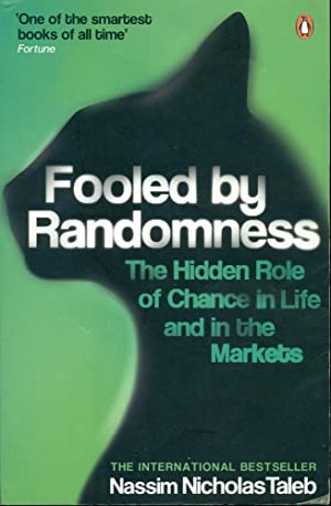 FOOLED BY RANDOMNESS: The Hidden Role of Chance in Life and in the Markets (2nd Edition)